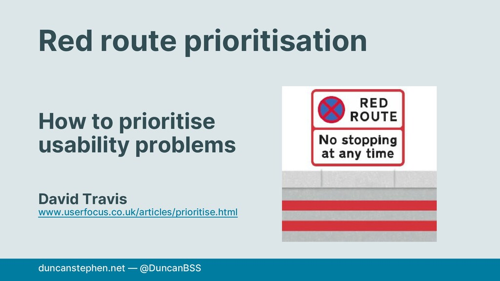 Red route prioritisation How to prioritise usab...
