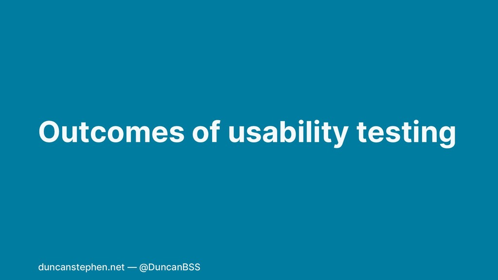 Outcomes of usability testing duncanstephen.net...