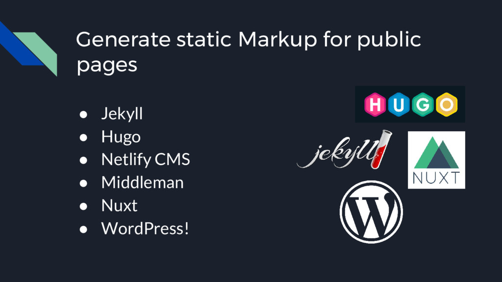 Generate static Markup for public pages ● Jekyl...