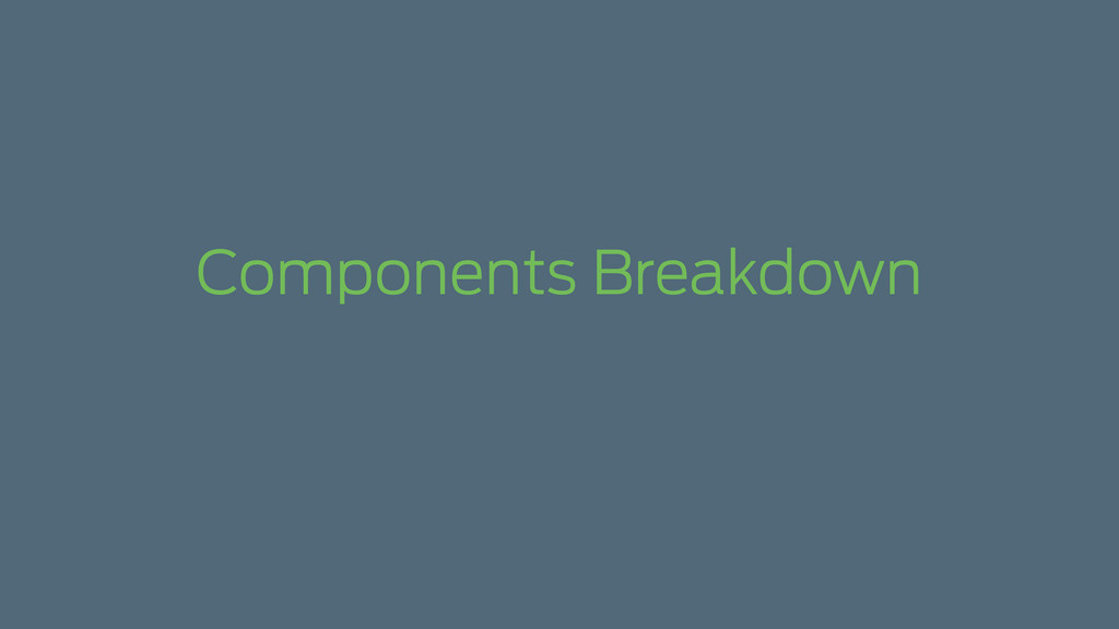 Components Breakdown