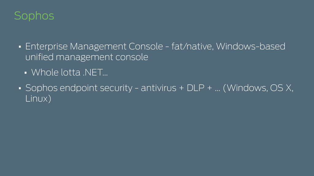 Sophos • Enterprise Management Console - fat/na...