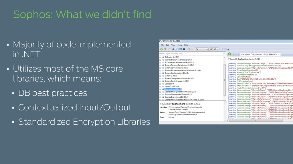 Sophos: What we didn't find • Majority of code i...
