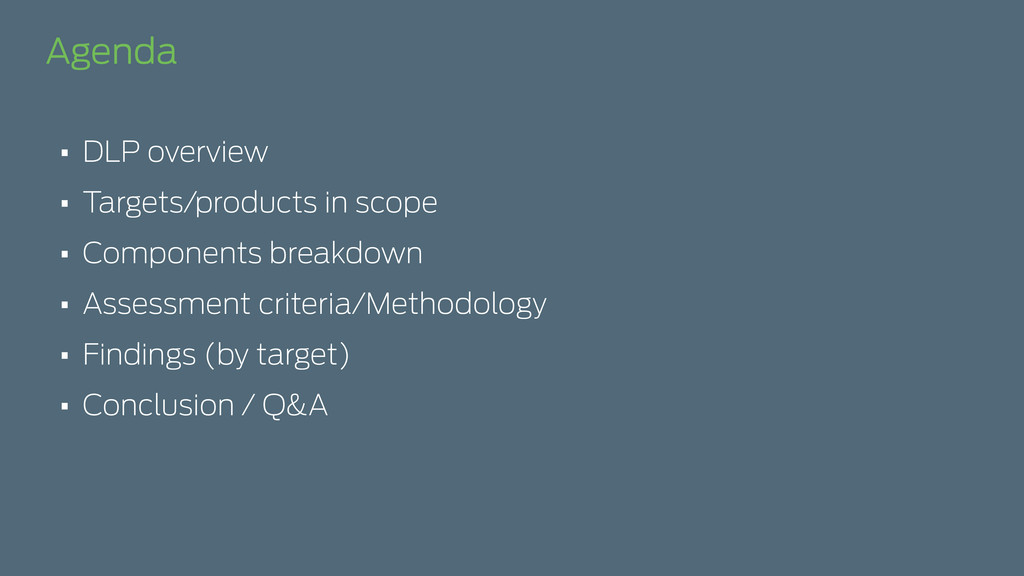 Agenda • DLP overview • Targets/products in sco...