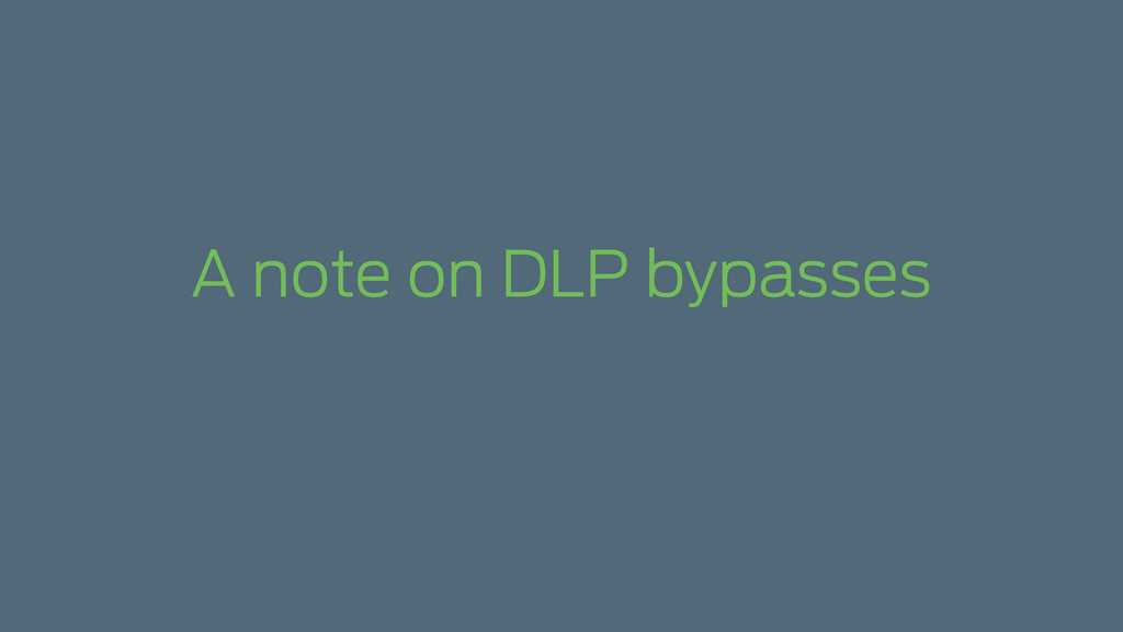 A note on DLP bypasses