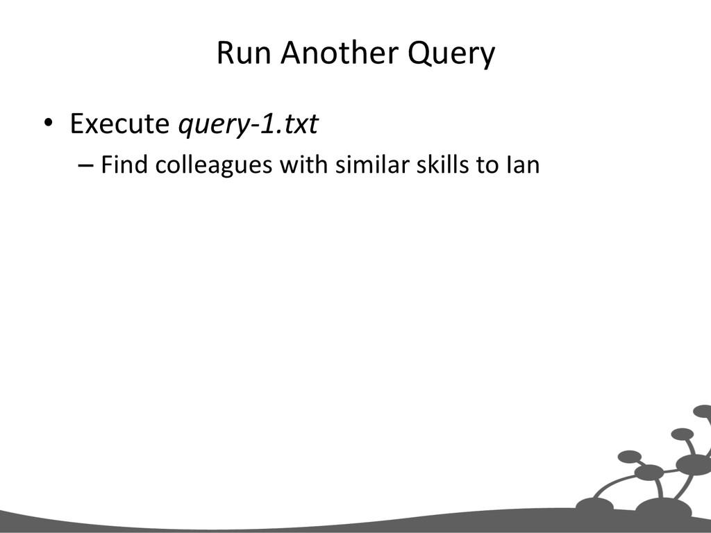 Run Another Query  • Execute query...