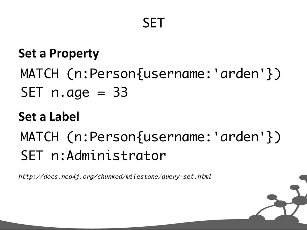 SET  Set a Property  MATCH (n:Perso...