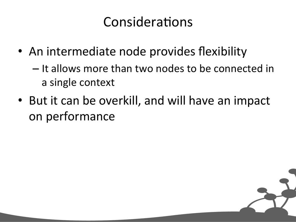 Considera+ons  • An intermediate node...