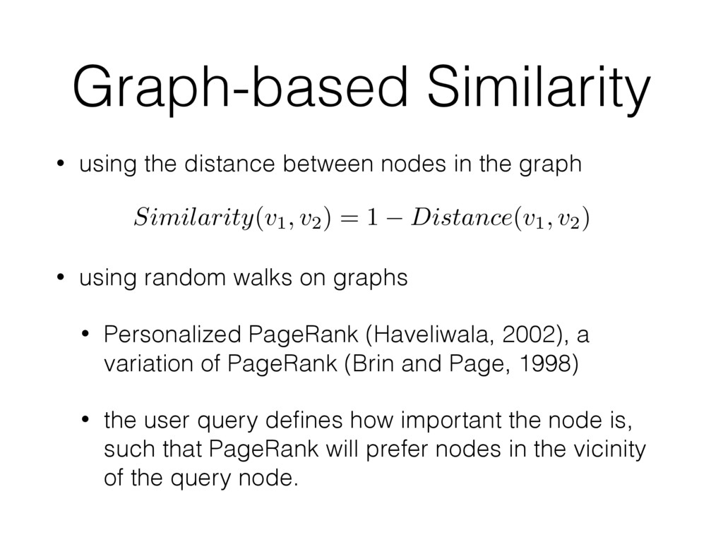 Graph-based Similarity • using the distance bet...