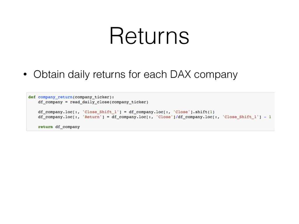 Returns • Obtain daily returns for each DAX com...