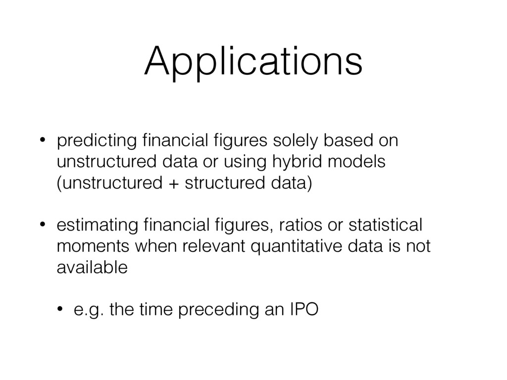 Applications • predicting financial figures solel...