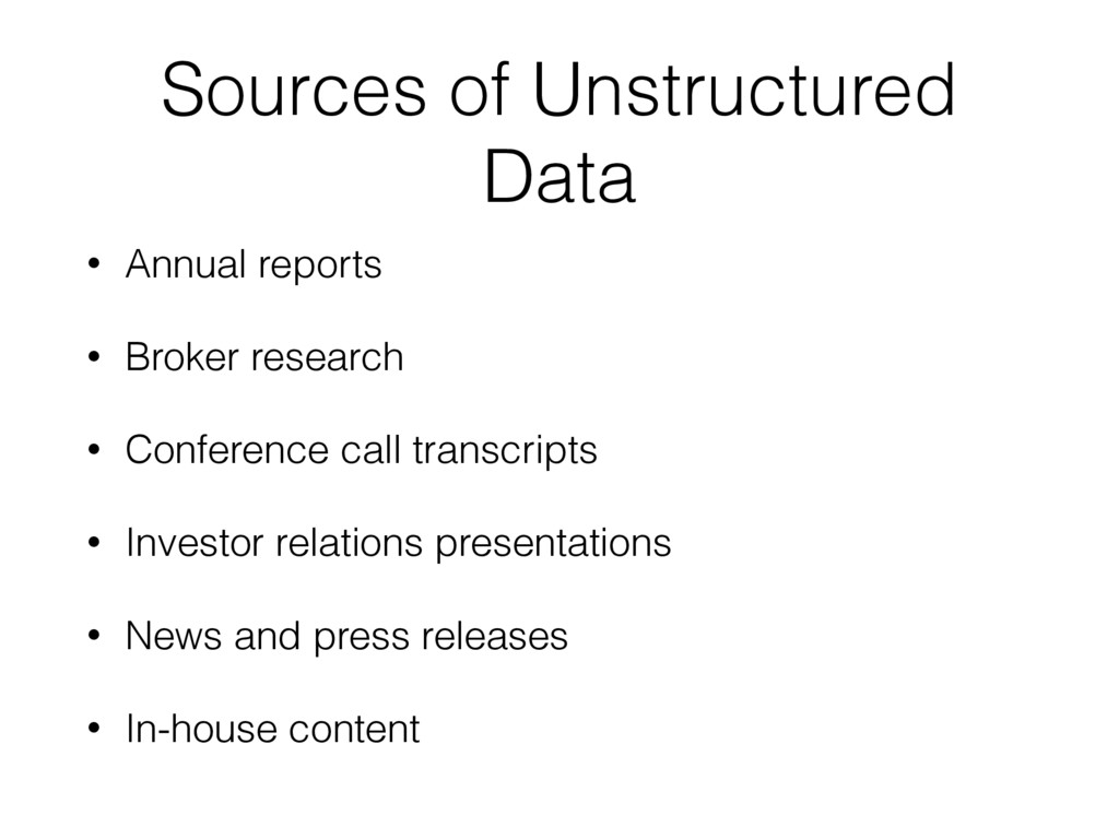 Sources of Unstructured Data • Annual reports •...