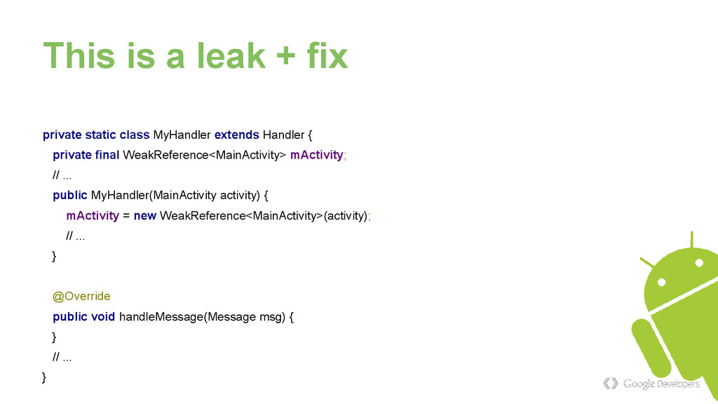 This is a leak + fix private static class MyHan...