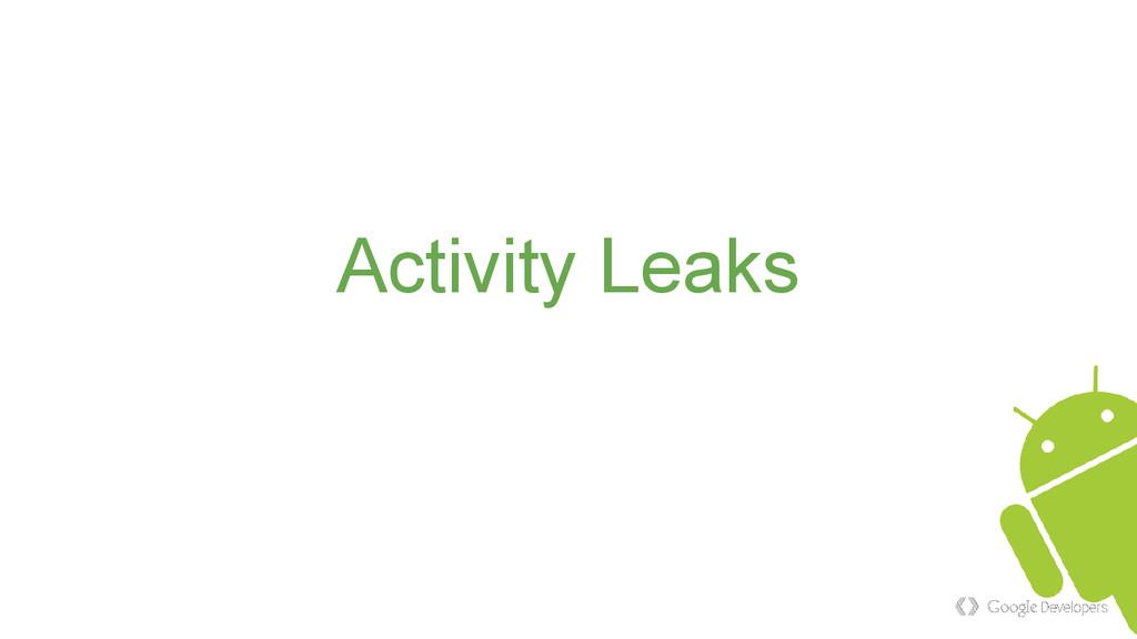 Activity Leaks