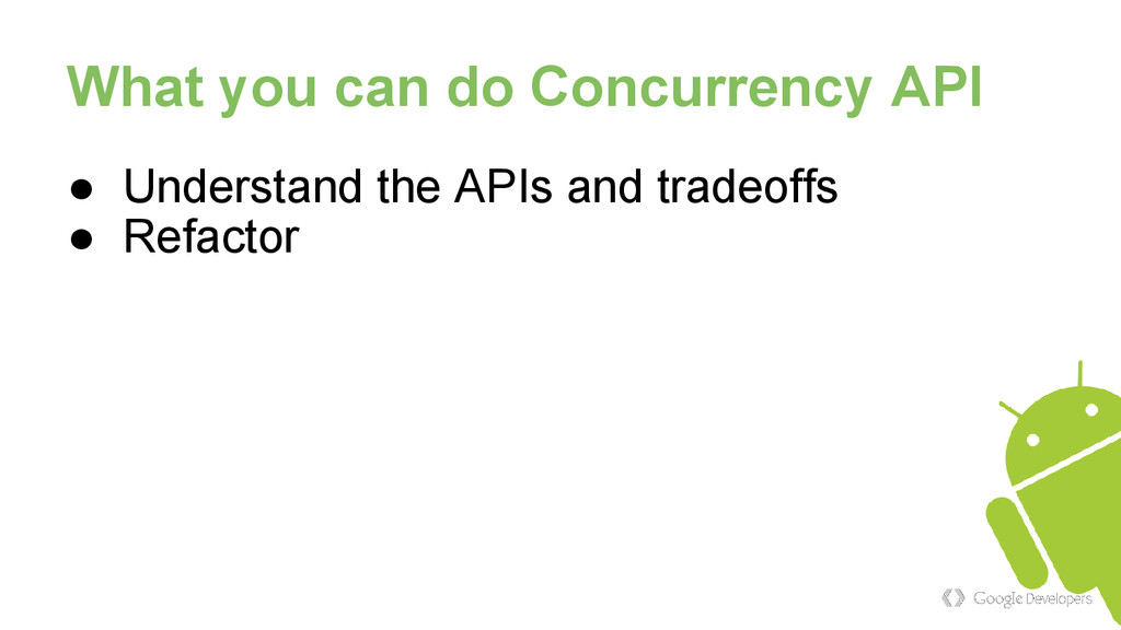 What you can do Concurrency API ● Understand th...