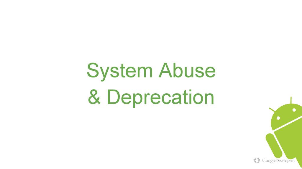 System Abuse & Deprecation