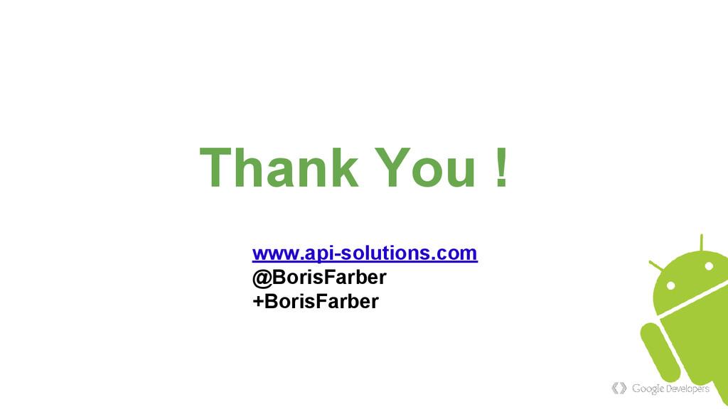 Thank You ! www.api-solutions.com @BorisFarber ...