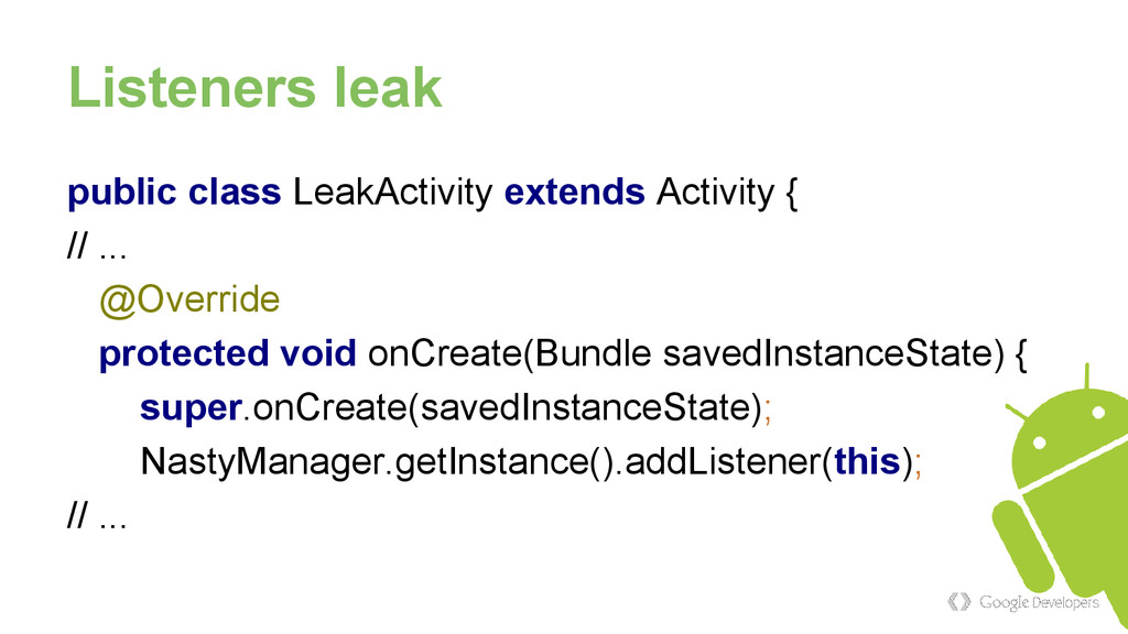 Listeners leak public class LeakActivity extend...