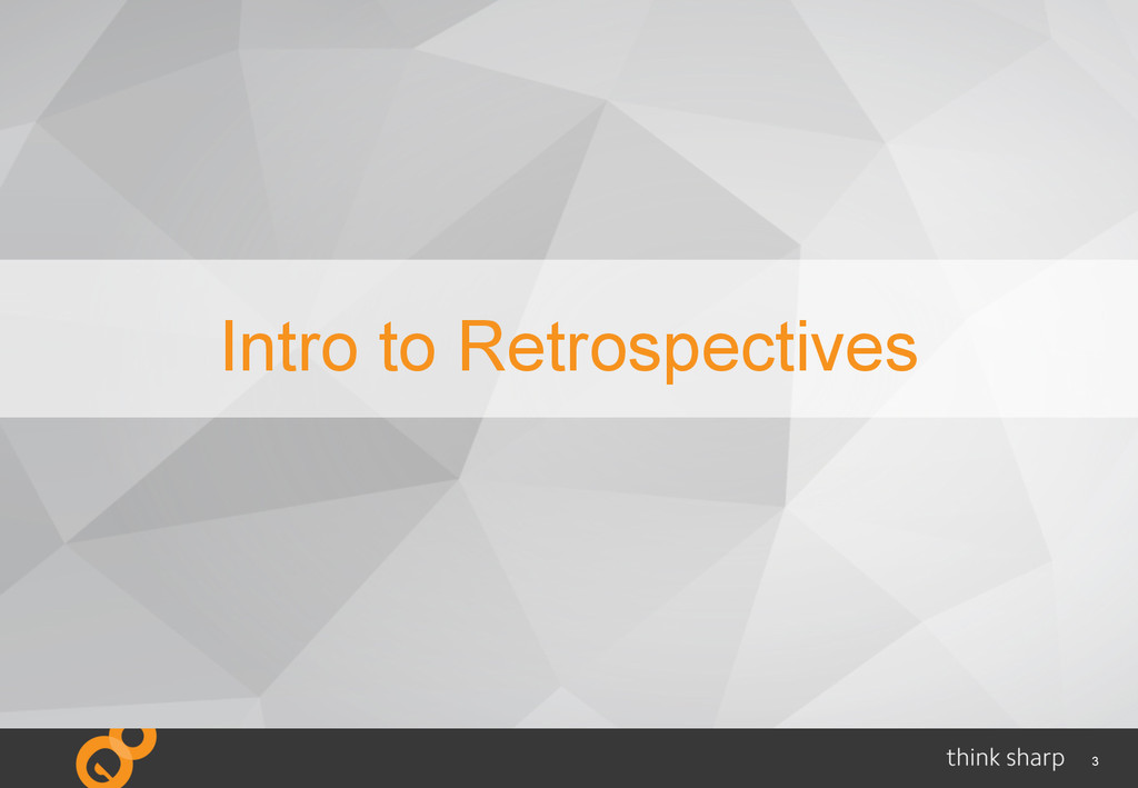 3 Intro to Retrospectives