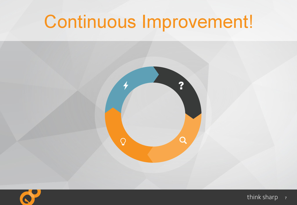 7 Continuous Improvement!