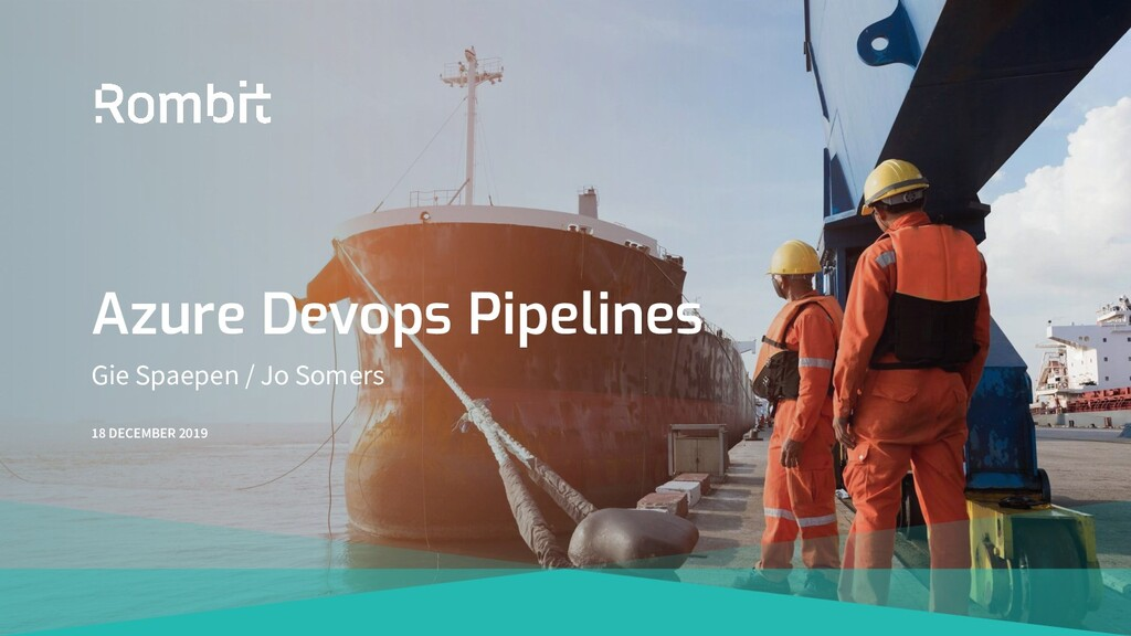 18 DECEMBER 2019 Azure Devops Pipelines Gie Spa...