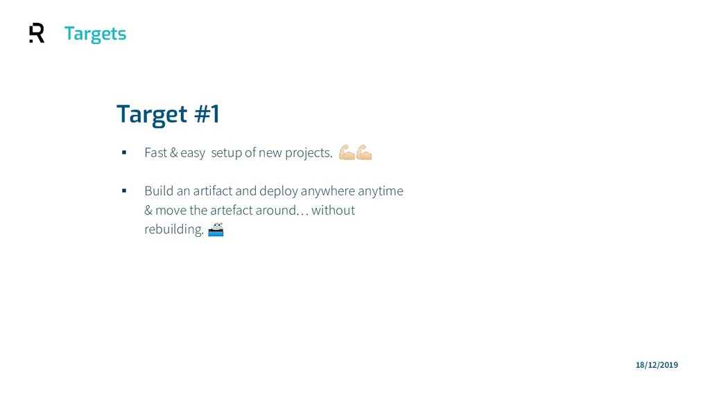 Targets ▪ Fast & easy setup of new projects.  ▪...
