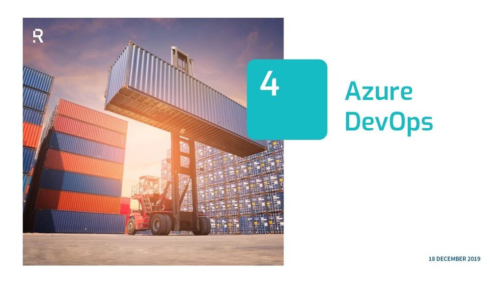 Azure DevOps 4 18 DECEMBER 2019