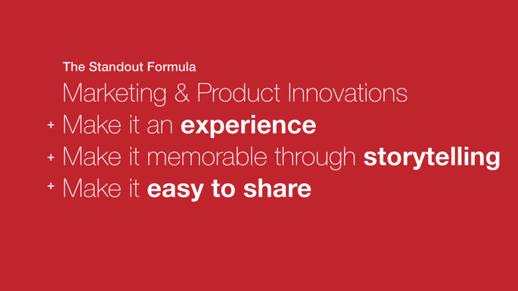 Marketing & Product Innovations Make it an expe...
