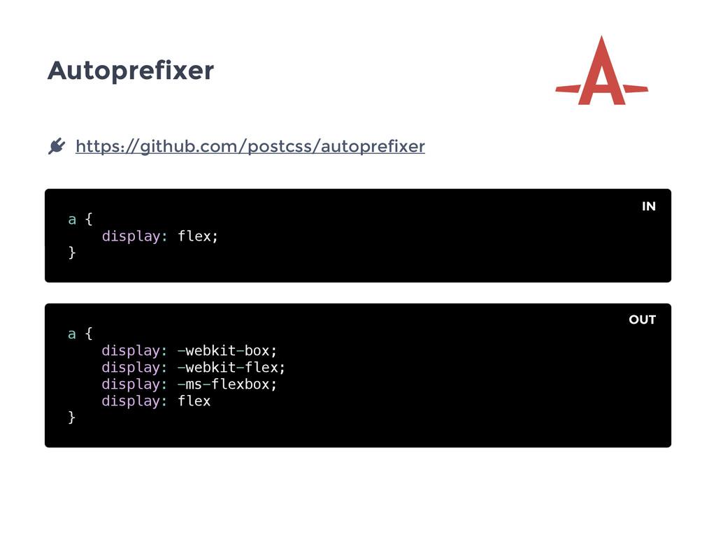 Autoprefixer a { display: flex; } a { display: ...