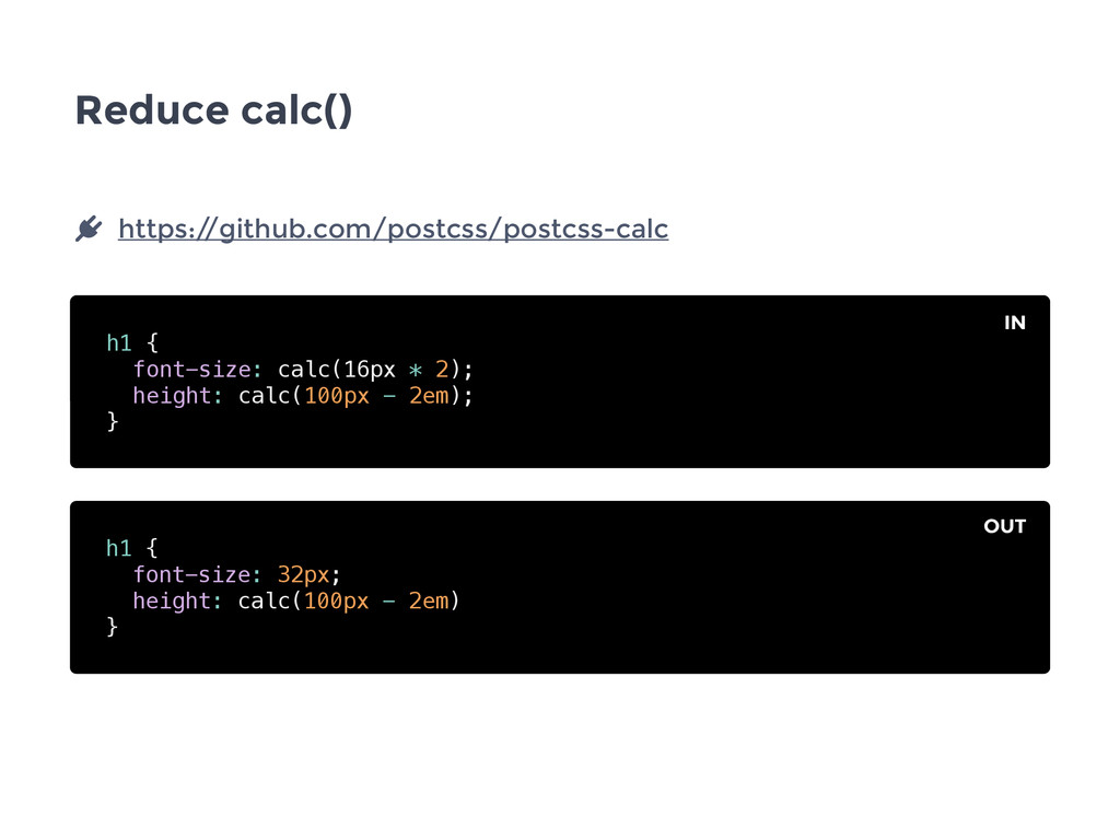Reduce calc() h1 { font-size: calc(16px * 2); h...