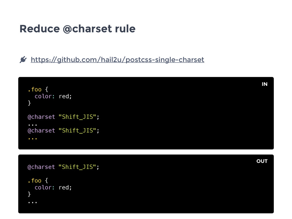 Reduce @charset rule .foo { color: red; } @char...
