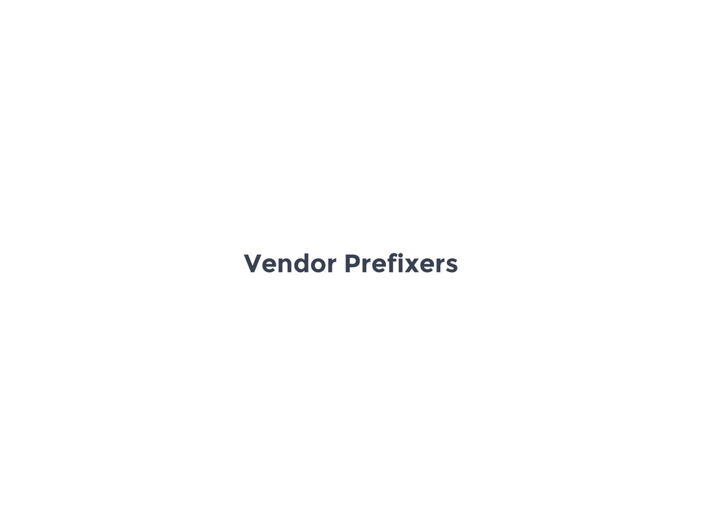 Vendor Prefixers