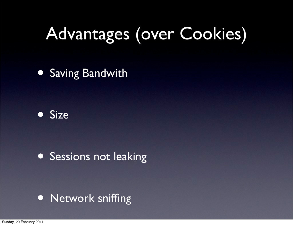 Advantages (over Cookies) • Saving Bandwith • S...