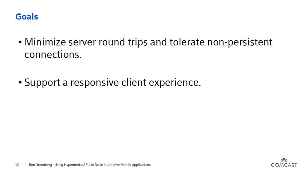 Goals • Minimize server round trips and tolerat...