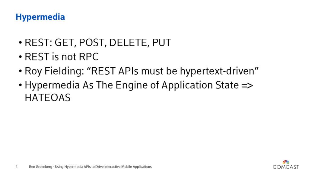 Hypermedia • REST: GET, POST, DELETE, PUT • RES...