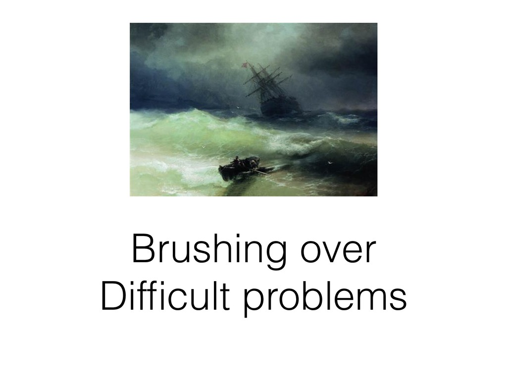 Brushing over Difficult problems
