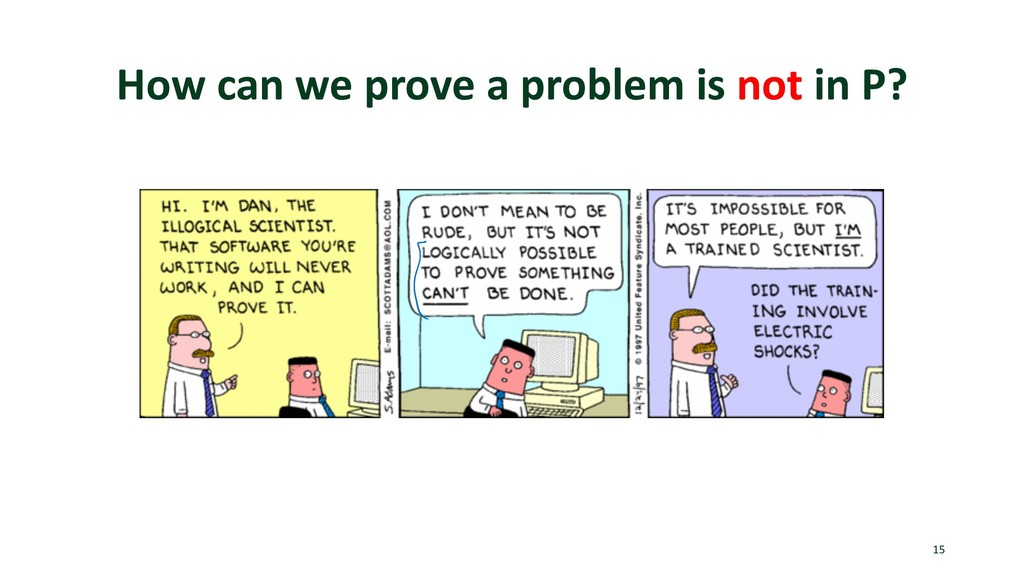 How can we prove a problem is not in P? 15