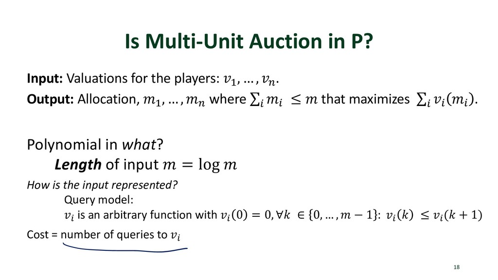 Is Multi-Unit Auction in P? 18 Input: Valuation...