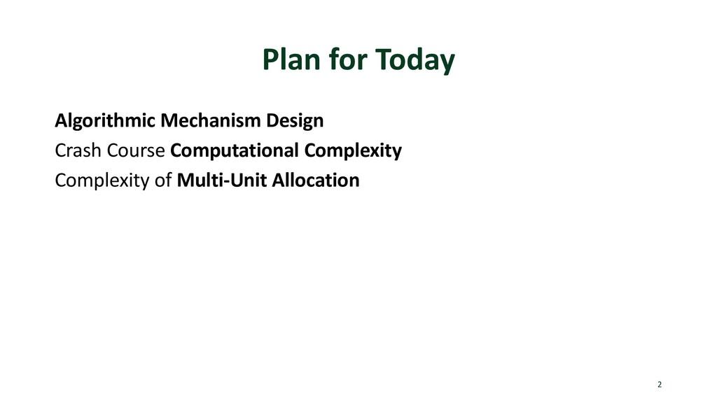 Plan for Today Algorithmic Mechanism Design Cra...
