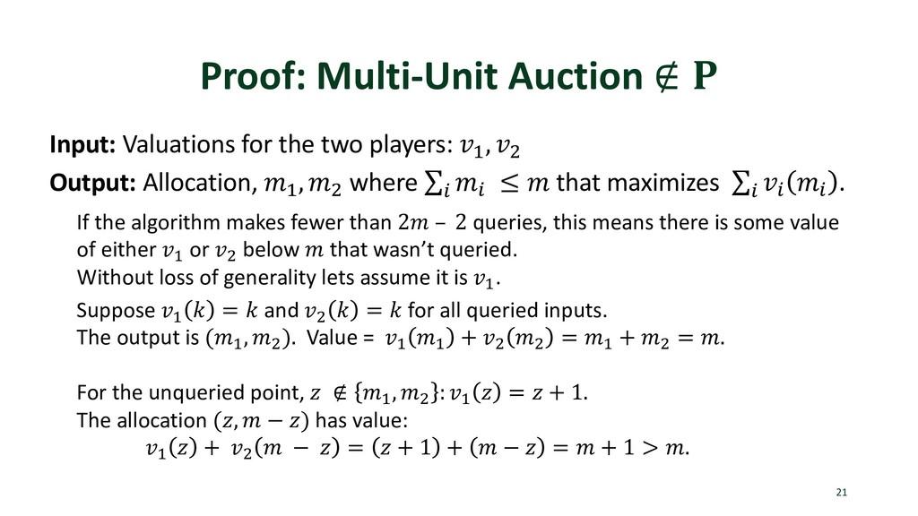 "Proof: Multi-Unit Auction ∉ "" 21 Input: Valuati..."