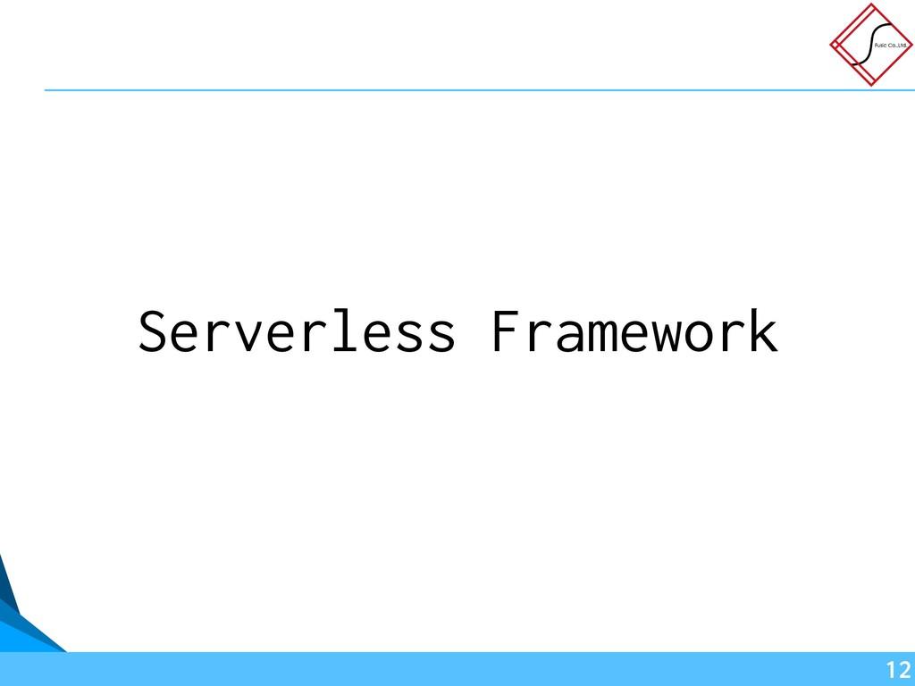 Serverless Framework !12