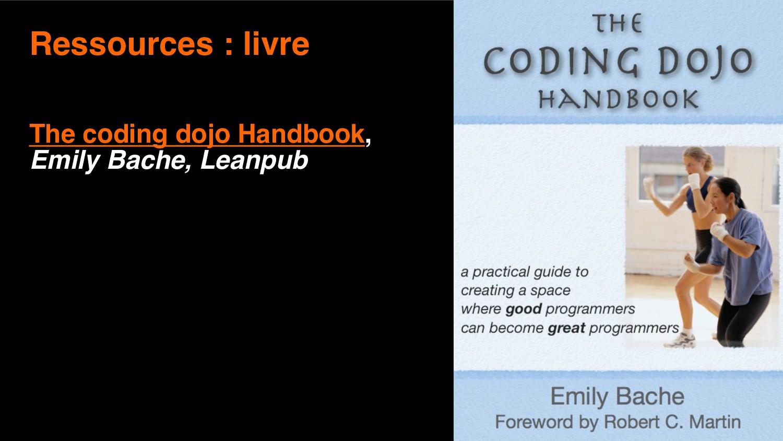 12 Ressources : livre The coding dojo Handbook,...
