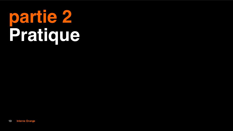 13 Interne Orange partie 2 Pratique