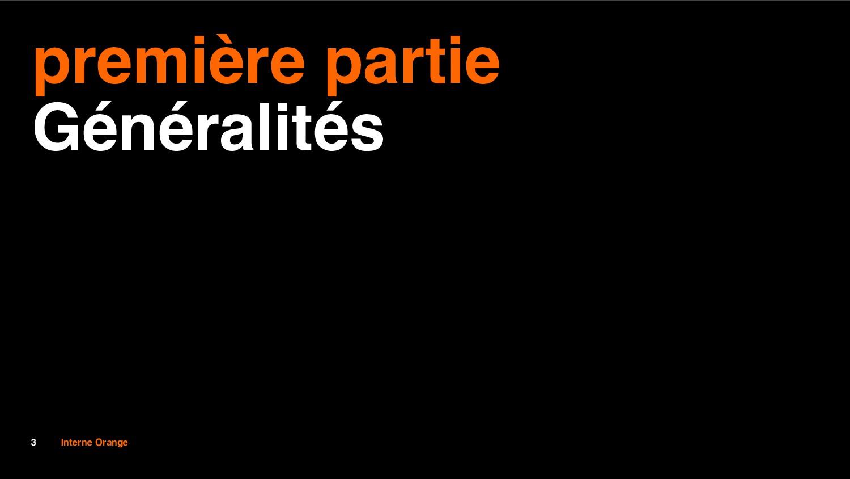 3 Interne Orange première partie Généralités