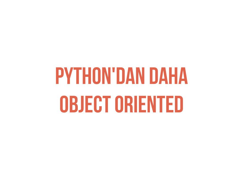 python'dan daha object orıented