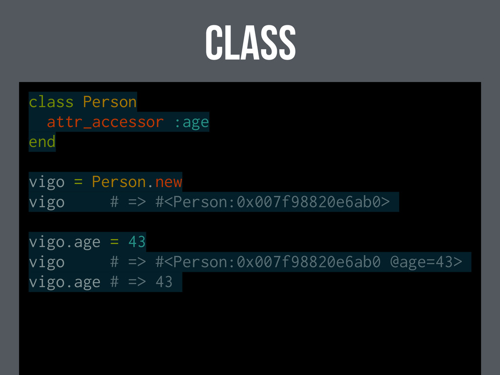 class class Person attr_accessor :age end vigo ...