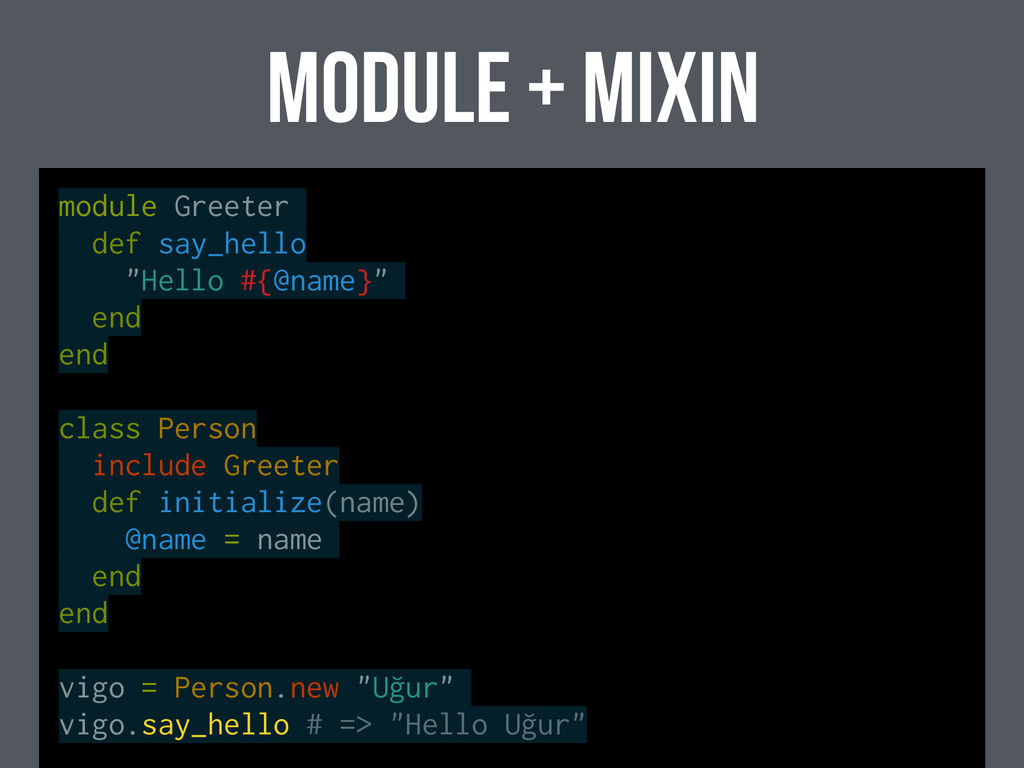 "module + MIXIN module Greeter def say_hello ""He..."