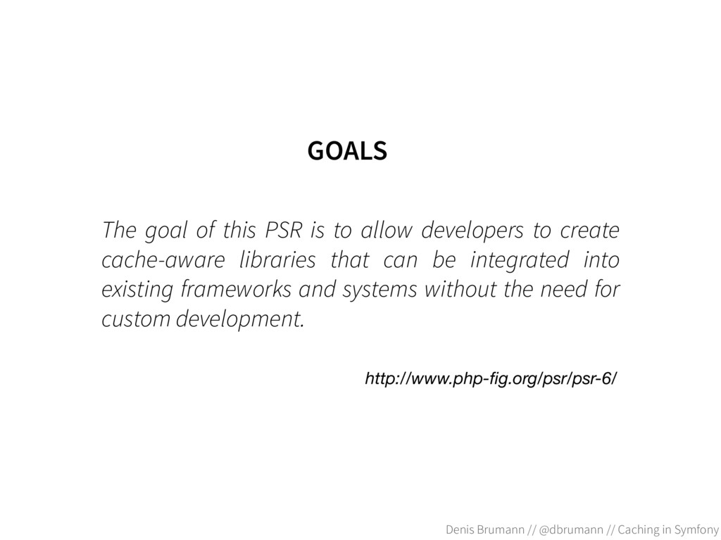The goal of this PSR is to allow developers to ...