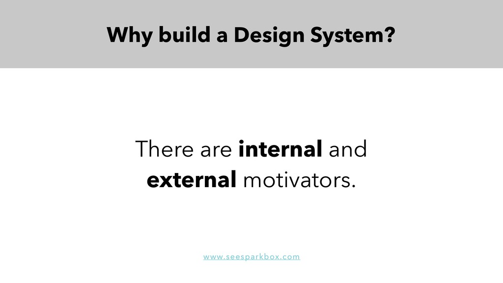There are internal and external motivators. Why...