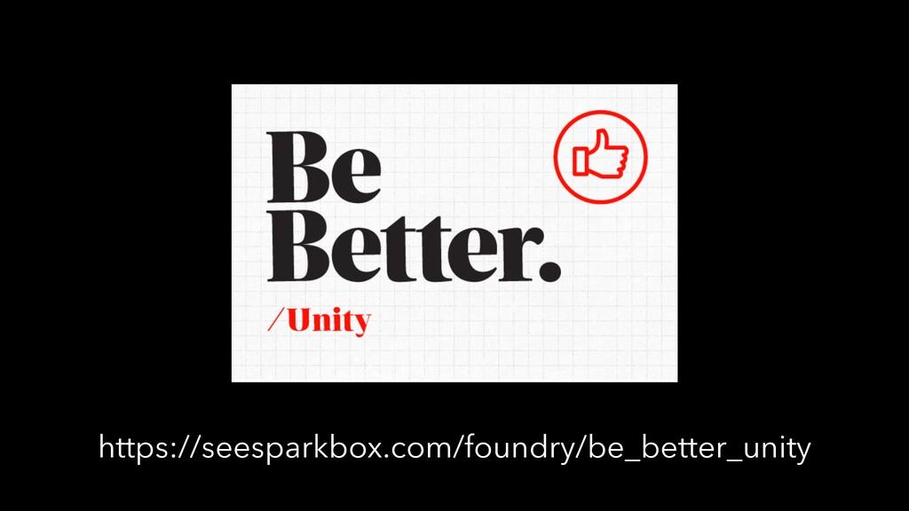 https://seesparkbox.com/foundry/be_better_unity