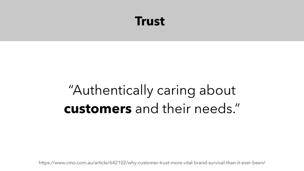 """Trust """"Authentically caring about customers and..."""